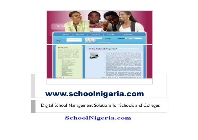 www.schoolnigeria.comDigital School Management Solutions for Schools and Colleges