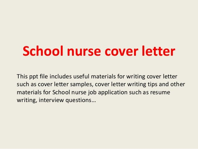 School Nurse Cover Letter This Ppt File Includes Useful Materials For  Writing Cover Letter Such As ...  Nursing Sample Cover Letter