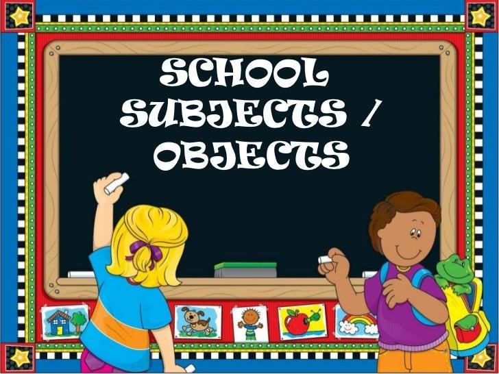 SCHOOLSUBJECTS / OBJECTS