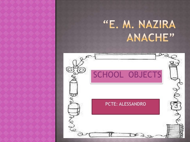 SCHOOL OBJECTS  PCTE: ALESSANDRO