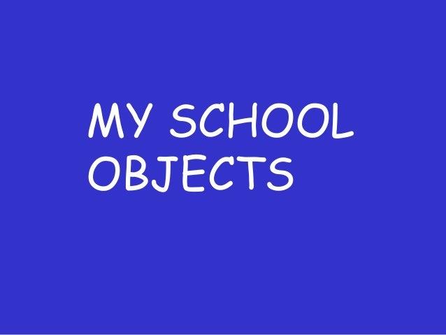MY SCHOOL OBJECTS