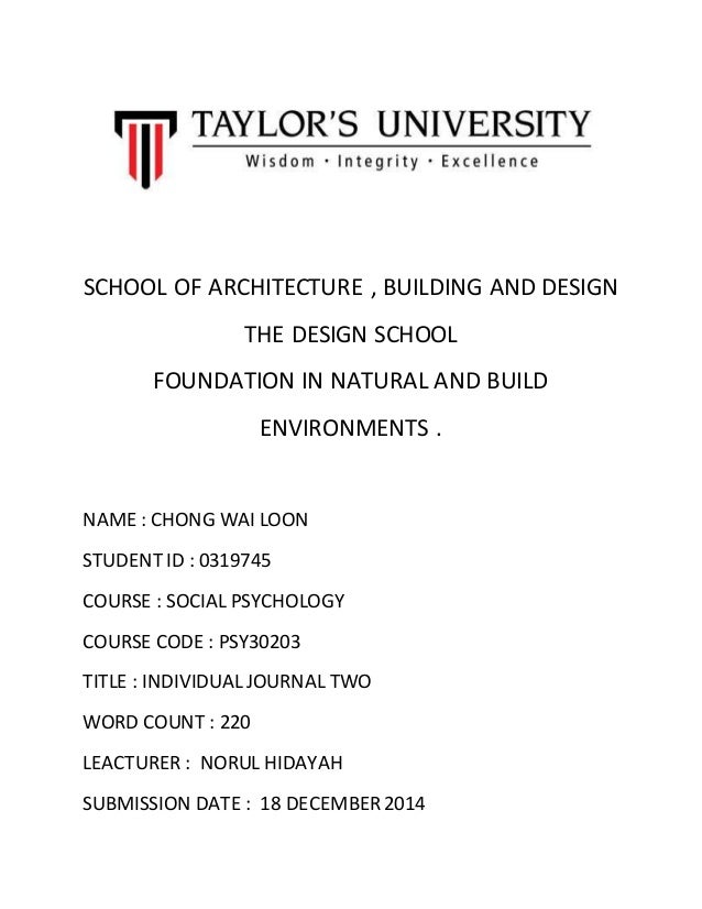 SCHOOL OF ARCHITECTURE , BUILDING AND DESIGN THE DESIGN SCHOOL FOUNDATION IN NATURAL AND BUILD ENVIRONMENTS . NAME : CHONG...