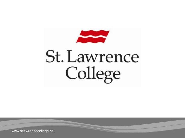 1<br />www.stlawrencecollege.ca<br />