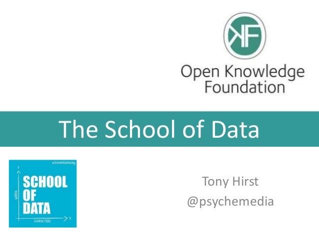 The School of DataTony Hirst@psychemedia