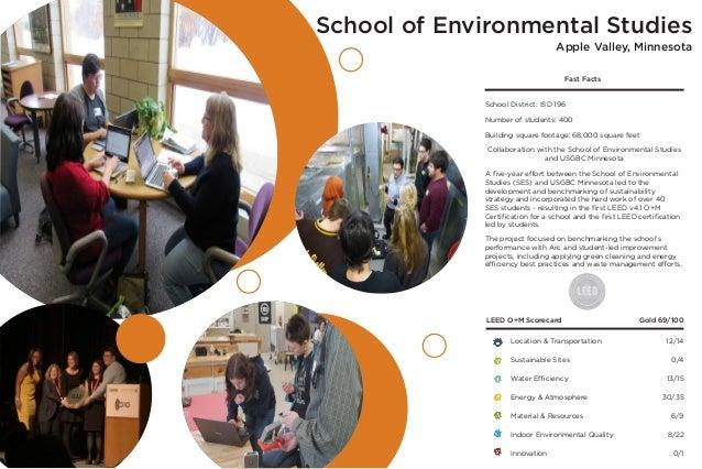 School of Environmental Studies Apple Valley, Minnesota LEED O+M Scorecard Gold 69/100 A five-year effort between the Scho...