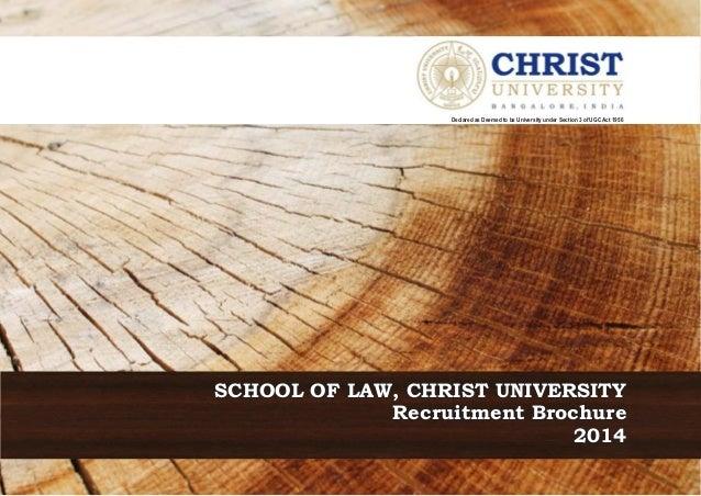 Recruitment BrochureRecruitment Brochure 20142014 Recruitment Brochure 2014 SCHOOL OF LAW, CHRIST UNIVERSITYSCHOOL OF LAW,...