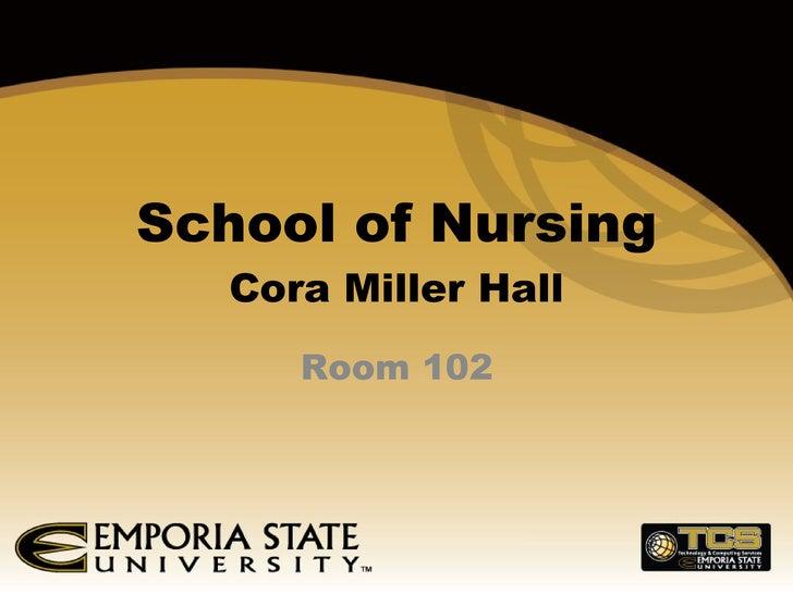 School of Nursing Cora Miller Hall Room 102