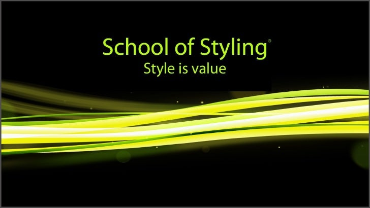 School of Styling Style is Value
