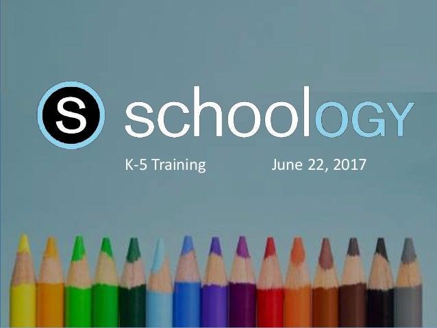 K-5 Training June 22, 2017