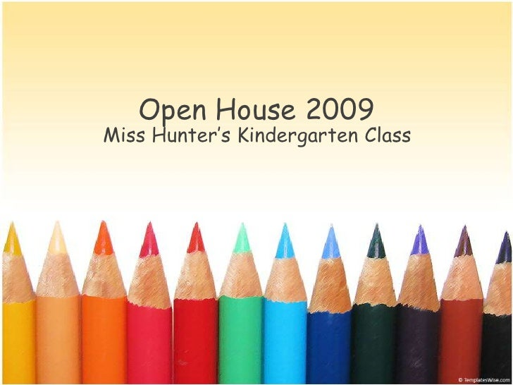 Open House 2009<br />Miss Hunter's Kindergarten Class<br />