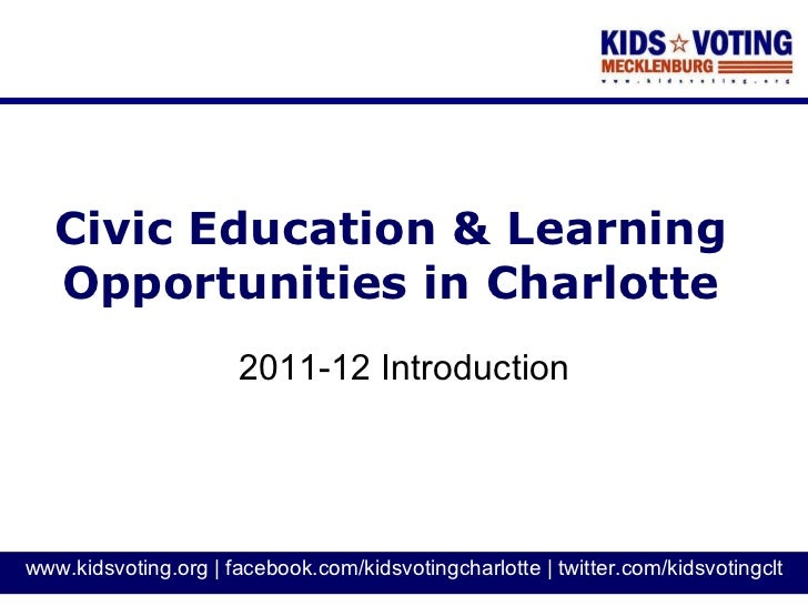 Civic Education & Learning Opportunities in Charlotte 2011-12 Introduction