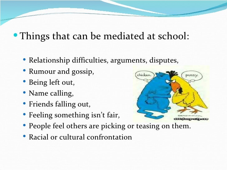 peer mediation as a way of handling conflicts in schools Conflict badly handled can then severely damage our egos this is  the use of  school students as peer mediators has also become widespread in recent.