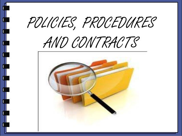 POLICIES, PROCEDURES AND CONTRACTS