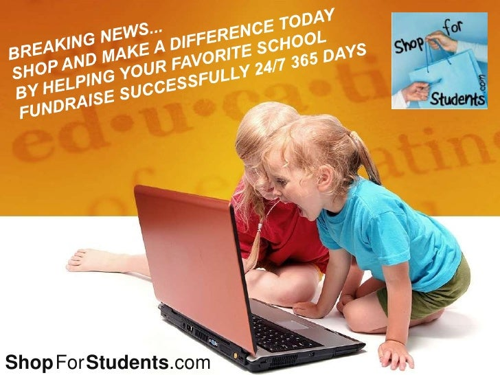 BREAKING NEWS...<br />SHOP AND MAKE A DIFFERENCE TODAY <br />BY HELPING YOUR FAVORITE SCHOOLFUNDRAISE SUCCESSFULLY 24/7 36...