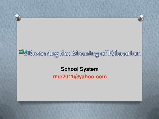 School Systemrme2011@yahoo.com