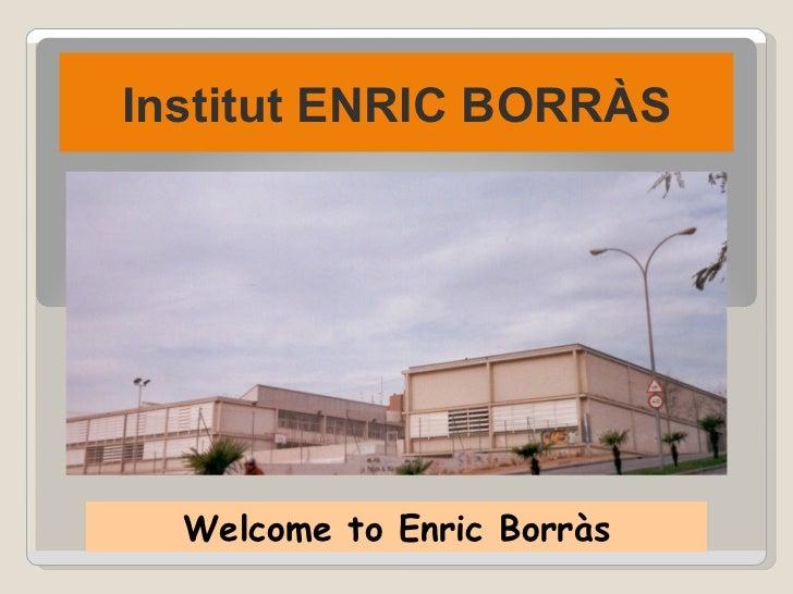 Institut ENRIC BORRÀS Welcome to Enric Borràs