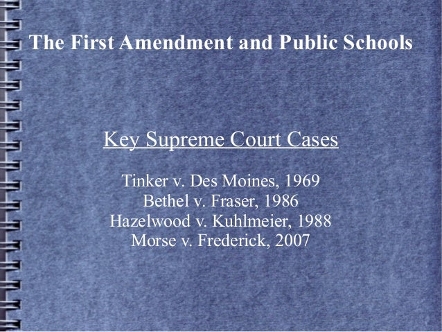 The First Amendment And Public Schools Key Supreme Court Cases Tinker V