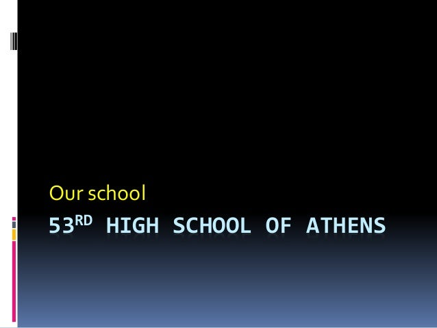 53RD HIGH SCHOOL OF ATHENS Our school