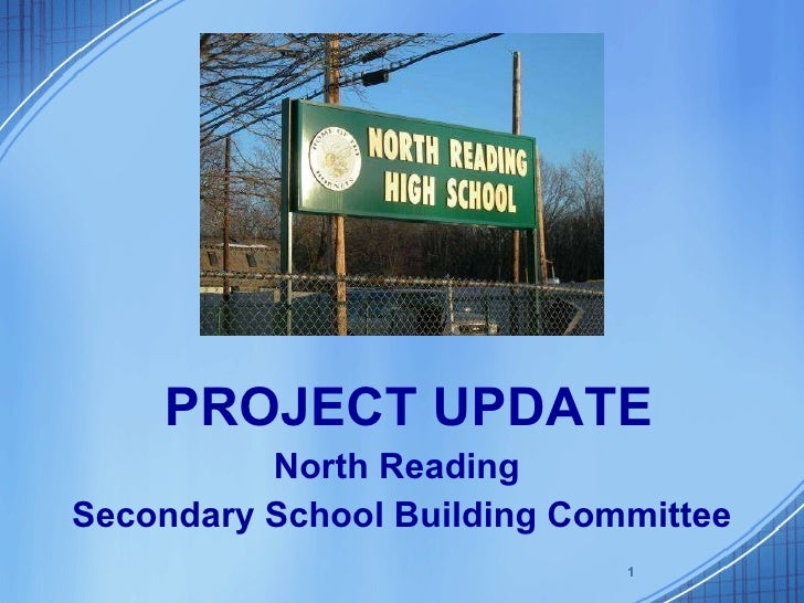 North Reading  Secondary School Building Committee PROJECT UPDATE