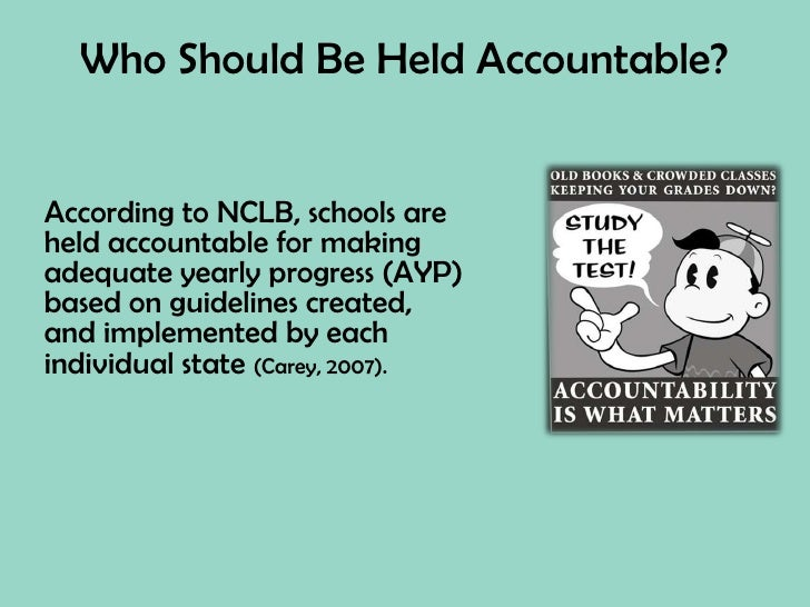 nclb legislation and accountability An overview of the testing and accountability provisions of the no child left behind act the no child left behind act of 2001, president george w bush's education.