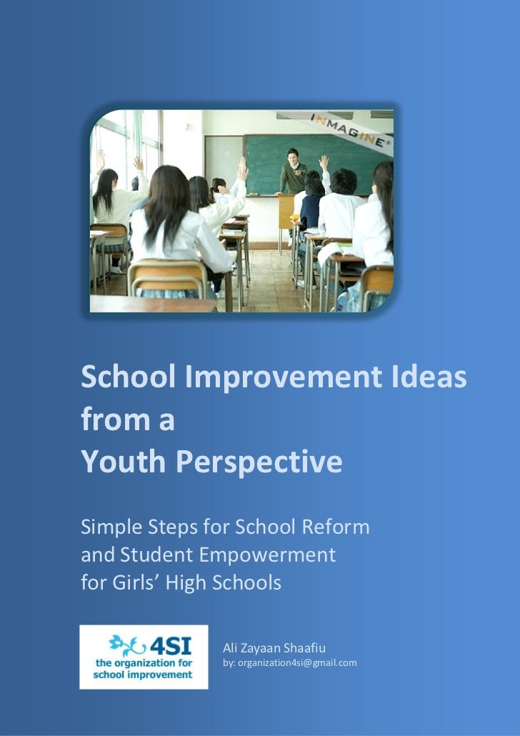 School Improvement Ideasfrom aYouth PerspectiveSimple Steps for School Reformand Student Empowermentfor Girls' High School...