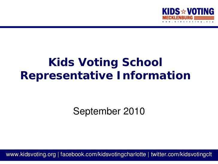 Kids Voting School      Representative Information                             September 2010    www.kidsvoting.org | face...