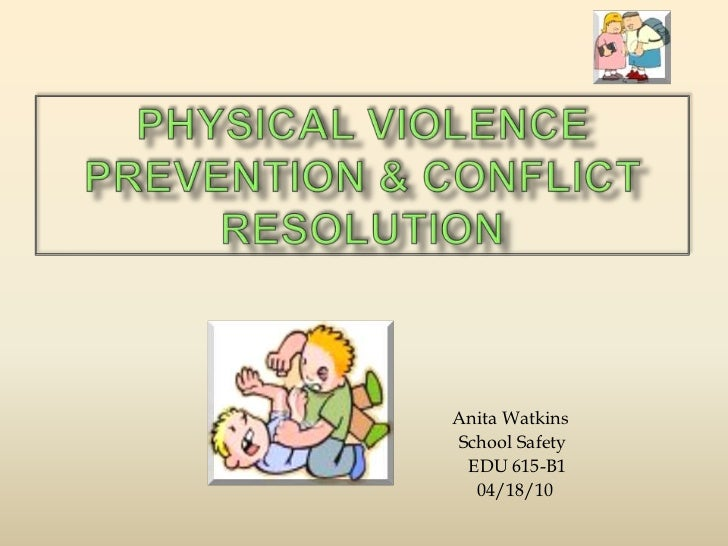 Physical Violence Prevention & Conflict Resolution<br />Anita Watkins<br />                                               ...
