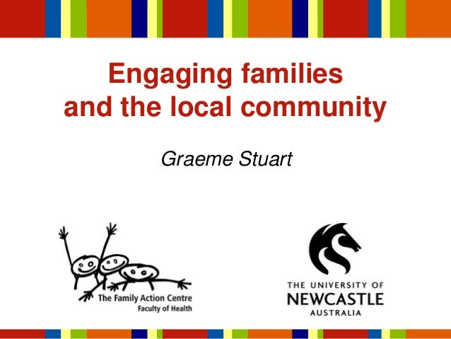 Engaging families and the local community Graeme Stuart