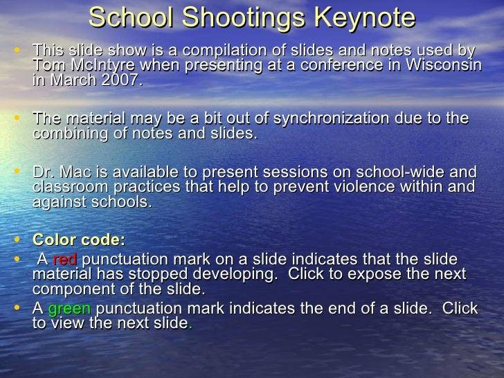 School Shootings Keynote <ul><li>This slide show is a compilation of slides and notes used by Tom McIntyre when presenting...