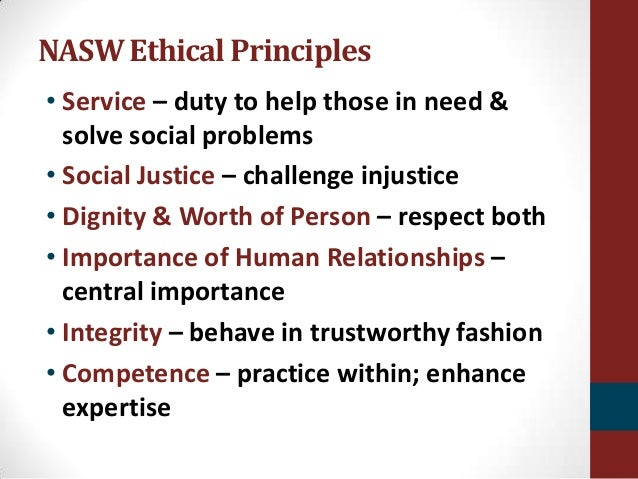 ethics in social work There are five values that inform social work  ethical decision making social workers  knowledge about social work values and the code of ethics.