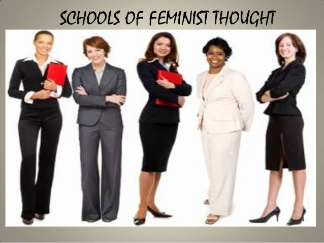 SCHOOLS OF FEMINIST THOUGHT