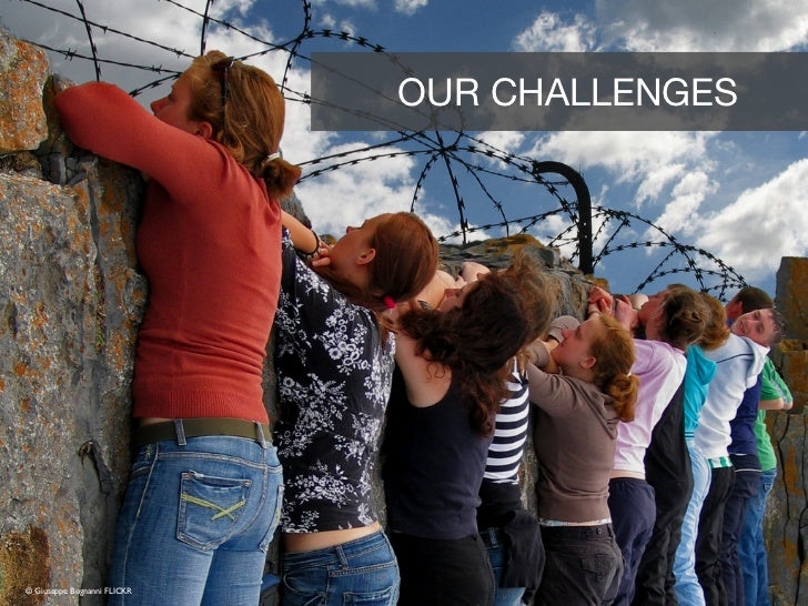 OUR CHALLENGES© Giuseppe Bognanni FLICKR