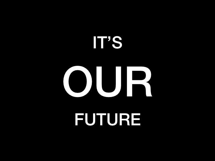 IT'SOURFUTURE