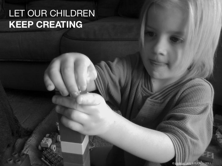 LET OUR CHILDRENKEEP CREATING                   © insidious_plots@ FLICKR - 2011