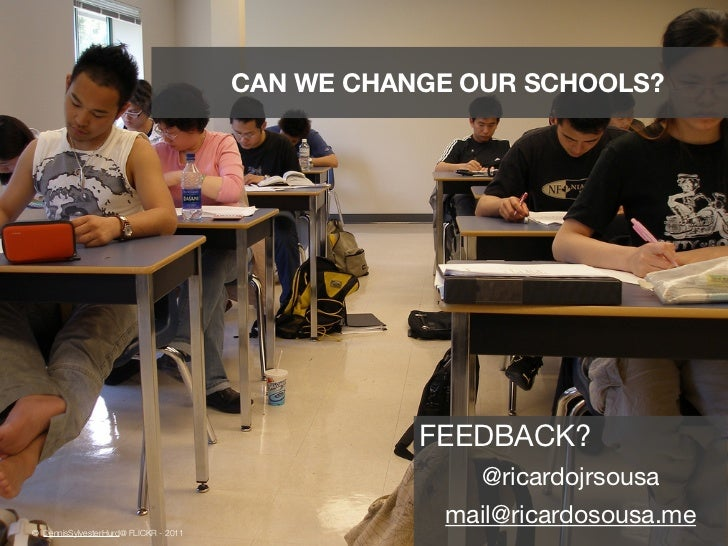 CAN WE CHANGE OUR SCHOOLS?                                                  FEEDBACK?                                     ...