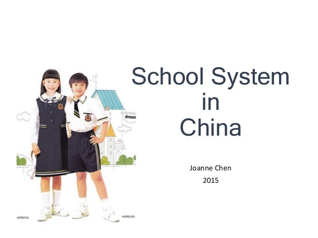 School System in China Joanne Chen 2015