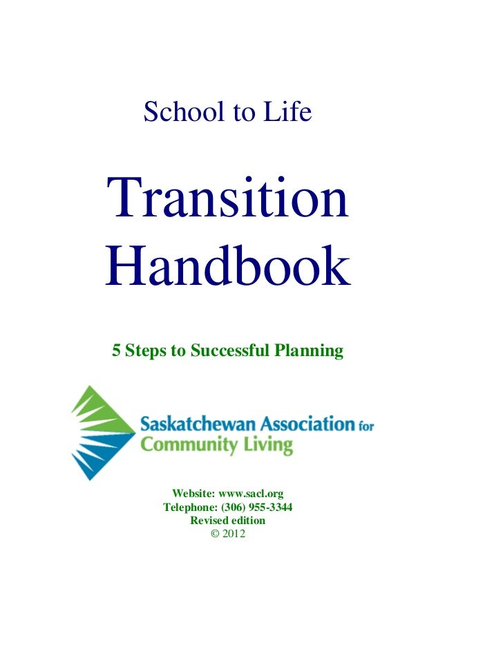 School to LifeTransitionHandbook5 Steps to Successful Planning       Website: www.sacl.org      Telephone: (306) 955-3344 ...