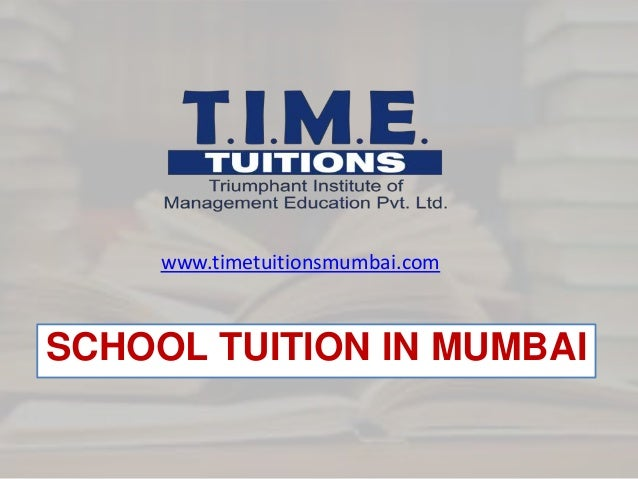 SCHOOL TUITION IN MUMBAI www.timetuitionsmumbai.com