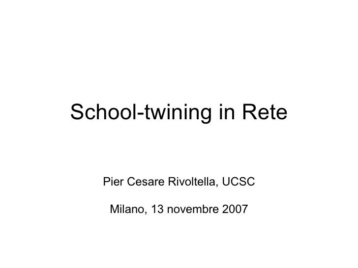School-twining in Rete Pier Cesare Rivoltella, UCSC Milano, 13 novembre 2007