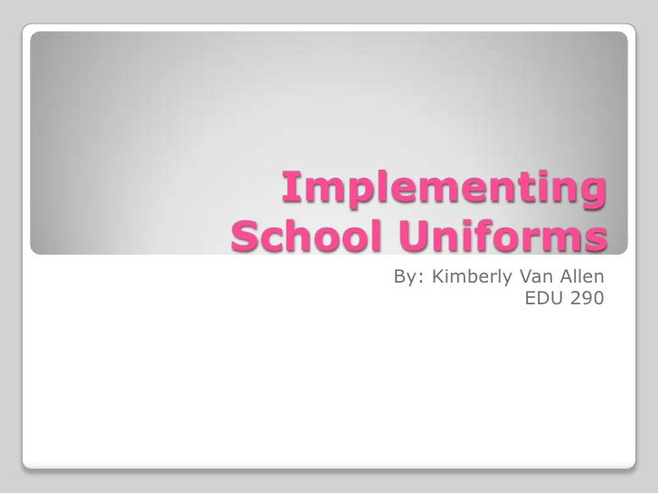 school uniforms implementing school uniforms <br >by kimberly van allen