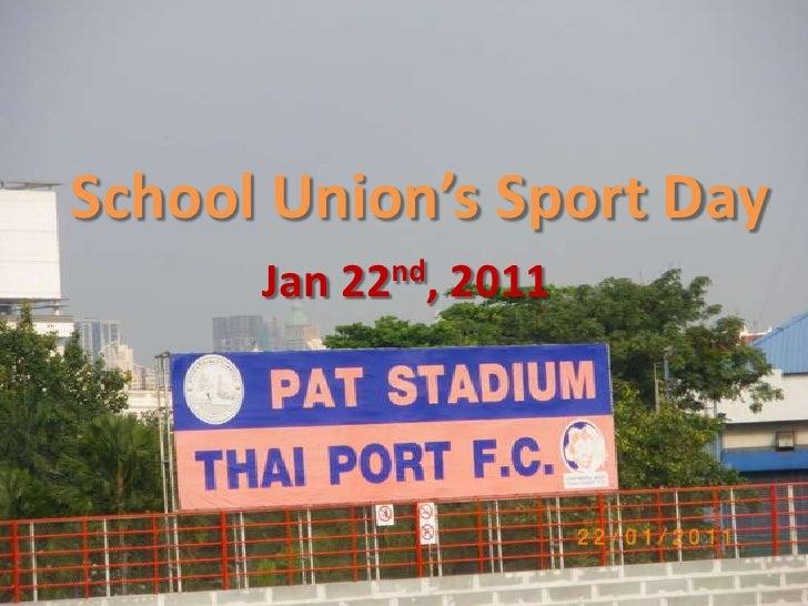 School Union's Sport Day<br />Jan 22nd, 2011<br />