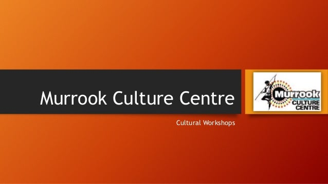 Murrook Culture Centre Cultural Workshops
