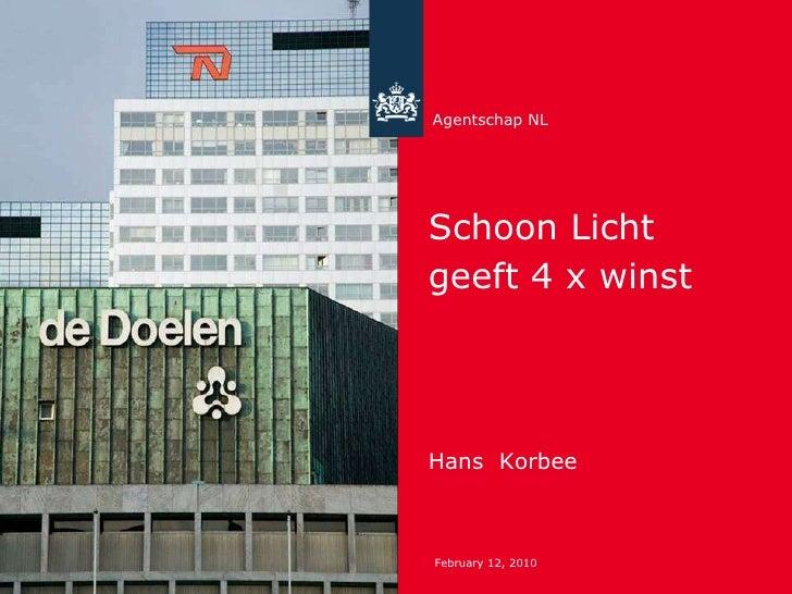 Schoon Licht geeft 4 x winst Hans  Korbee Agentschap NL