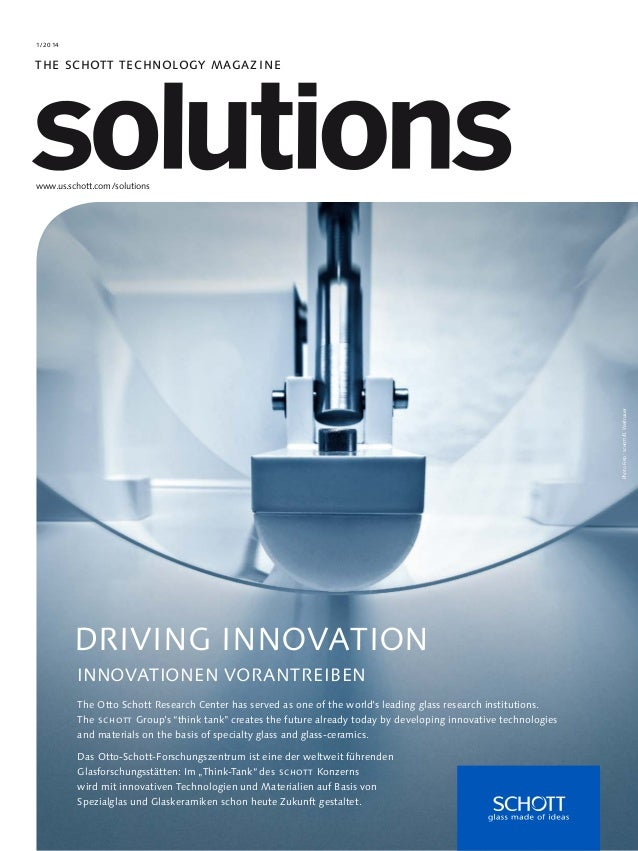 www.us.schott.com/solutions THE SCHOTT TECHNOLOGY MAGAZINE 1/2014 The Otto Schott Research Center has served as one of the...