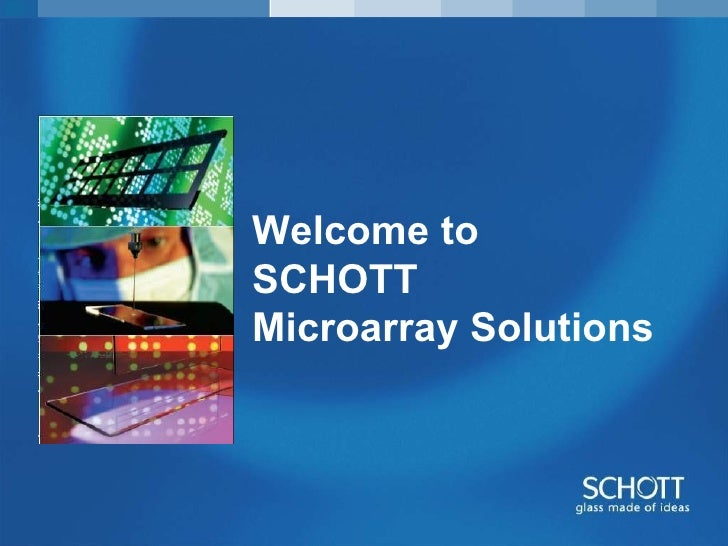 Welcome to SCHOTT  Microarray Solutions