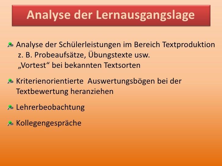 Analyse der Lernausgangslage<br />Analyse der Schülerleistungen im Bereich Textproduktion z. B. Probeaufsätze, Übungstexte...