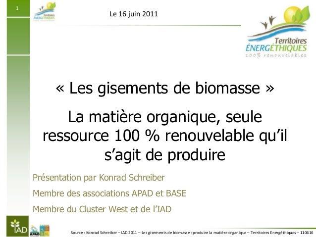 Source : Konrad Schreiber – IAD 2011 – Les gisements de biomasse : produire la matière organique – Territoires Energéthiqu...