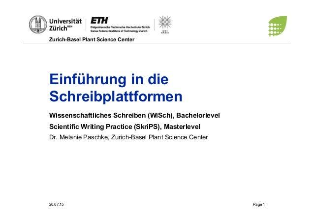 Zurich-Basel Plant Science Center 20.07.15 Page 1 Einführung in die Schreibplattformen Wissenschaftliches Schreiben (WiSch...