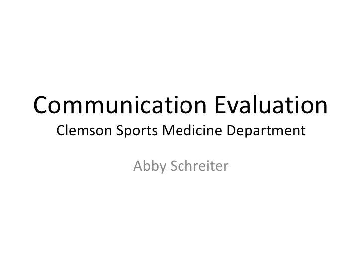 Communication Evaluation  Clemson Sports Medicine Department             Abby Schreiter
