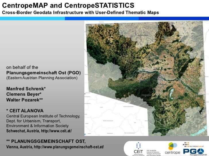 CentropeMAP and CentropeSTATISTICSCross-Border Geodata Infrastructure with User-Defined Thematic Maps on behalf of the Pla...